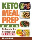 Keto Meal Prep 2018: The Essential Keto Meal Prep Guide for Beginners( Lose up to 20 Pounds in 20 Days) Cover Image