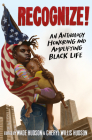 Recognize!: An Anthology Honoring and Amplifying Black Life Cover Image
