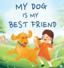 My Dog Is My Best Friend: A Story About Friendship Cover Image