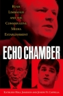Echo Chamber: Rush Limbaugh and the Conservative Media Establishment Cover Image