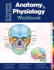 A Complete Study Guide Anatomy And Physiology Workbook: Incredibly Detailed Self-Test Color workbook for Studying and Relaxation Perfect Gift for Medi Cover Image