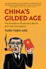 China's Gilded Age: The Paradox of Economic Boom and Vast Corruption Cover Image