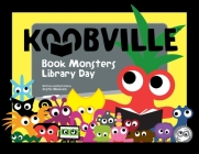 Book Monsters Library Day (Koobville) Cover Image