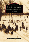 La Grange and La Grange Park, Illinois (Images of America (Arcadia Publishing)) Cover Image