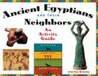 Ancient Egyptians and Their Neighbors: An Activity Guide (Cultures of the Ancient World) Cover Image