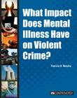 What Impact Does Mental Illness Have on Violent Crime? (In Controversy) Cover Image