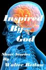 Inspired By God: Short Stories Cover Image