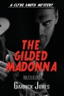 The Gilded Madonna: A Clyde Smith Mystery Cover Image
