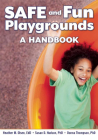 Safe and Fun Playgrounds: A Handbook Cover Image