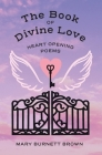 The Book of Divine Love: Heart Opening Poems Cover Image