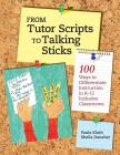 From Tutor Scripts to Talking Sticks: 100 Ways to Differentiate Instruction in K - 12 Classrooms Cover Image