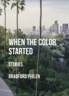 When the Color Started: Stories Cover Image