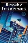Break/Interrupt Cover Image