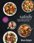 Satisfy: Delicious, Healthy, and Full-Filling Meals for 500 Calories or Less! Cover Image