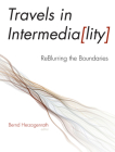 Travels in Intermediality: Reblurring the Boundaries (Interfaces: Studies in Visual Culture) Cover Image