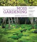 The Magical World of Moss Gardening Cover Image