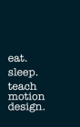 eat. sleep. teach motion design. - Lined Notebook: Writing Journal Cover Image