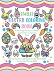 Emoji Easter Coloring Book: of Easter Egg Coloring, Cute Animals, Easter Emojis & Funny Bunny Jokes! Easter Bunny Coloring Activity Book, Easter B Cover Image