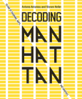 Decoding Manhattan: Island of Diagrams, Maps, and Graphics Cover Image