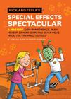 Nick and Tesla's Special Effects Spectacular: A Mystery with Animatronics, Alien Makeup, Camera Gear, and Other Movie Magic You Can Make Yourself! Cover Image