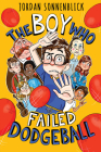 The Boy Who Failed Dodgeball Cover Image