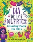 Día de Los Muertos Coloring Book for Kids: Day of the Dead Coloring Fun Cover Image