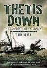 Thetis Down: The Slow Death of a Submarine Cover Image