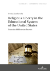 Religious Liberty in the Educational System of the United States: From the 1980s to the Present Cover Image
