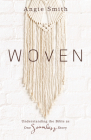 Woven: Understanding the Bible as One Seamless Story Cover Image