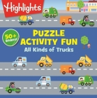 All Kinds of Truck Puzzles (Highlights Puzzle Activity Fun) Cover Image