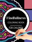Mindfulness Coloring Book for Children: The Best Collection of Mandala Coloring Book Cover Image