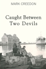 Caught Between Two Devils Cover Image