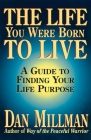 The Life You Were Born to Live: A Guide to Finding Your Life Purpose Cover Image
