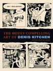 The Oddly Compelling Art of Denis Kitchen Cover Image