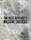 The best revenge is massive success.: College Ruled Marble Design 100 Pages Large Size 8.5