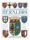 The Illustrated Book of Heraldry: An International History of Heraldry and Its Contemporary Uses Cover Image