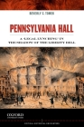 Pennsylvania Hall: A 'Legal Lynching' in the Shadow of the Liberty Bell (Critical Historical Encounters) Cover Image