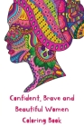 Confident, Brave and Beautiful Women Coloring Book: Faces, Poses and Silhouettes - Artistic Mandalas - Large Size and Jumbo Content Cover Image