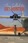 They Called Me Sky Hunter Cover Image