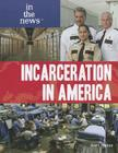 Incarceration in America (In the News) Cover Image