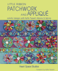 Little Ribbon Patchwork & Appliqué: Colorful Designs with Kaffe Fassett Ribbons and Fabrics Cover Image