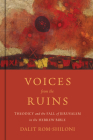 Voices from the Ruins: Theodicy and the Fall of Jerusalem in the Hebrew Bible Cover Image