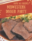 Oops! 365 Midwestern Dinner Party Recipes: A Midwestern Dinner Party Cookbook to Fall In Love With Cover Image