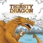 The Thirsty Dragon: Christian Kids' books about Obedience & Peer Pressure, Ages 4-8, Early Reader Books About Dragons, Christian Values & Cover Image