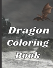 Dragon Coloring Book: Dragon Coloring Book for Adults is a combination of Mandala and Dragon Art in the Dragon Coloring Book. Cover Image
