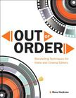 Out of Order: Storytelling Techniques for Video and Cinema Editors (Digital Video & Audio Editing Courses) Cover Image