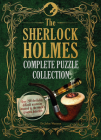 The Sherlock Holmes Complete Puzzle Collection: Over 200 Devilishly Difficult Mysteries Inspired by the World's Greatest Detective Cover Image