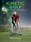 Kinetic Golf: Picture the Game Like Never Before Cover Image