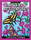 Flowers & Butterflies: Colour by Number Coloring Books for Kids and Adults Cover Image