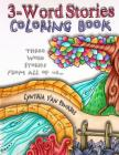 3-Word Stories Coloring Book: The Adult Coloring Book of Colorist-Created 3-Word Stories Cover Image